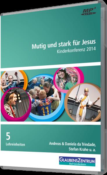 """Kinderkonferenz 2014: """"Mutig und stark für Jesus"""""""