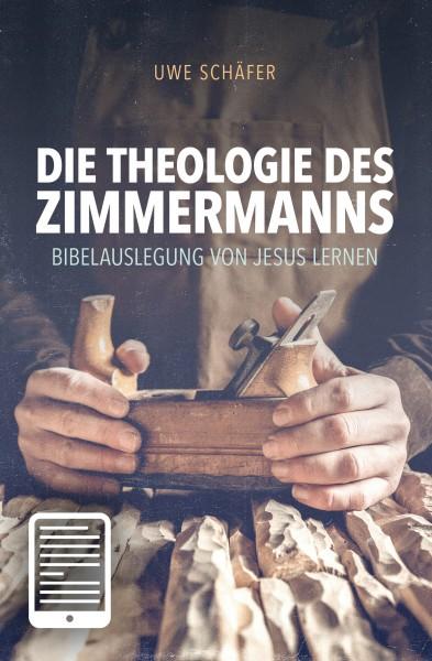 Die Theologie des Zimmermanns - eBook