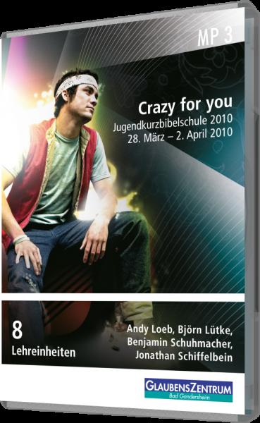 Jugendkurzbibelschule 2010: Crazy for you