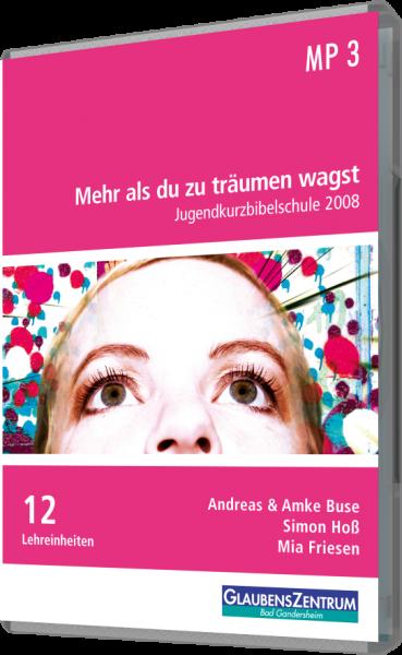 "Jugendkurzbibelschule 2008: ""Mehr als du zu träumen wagst"""