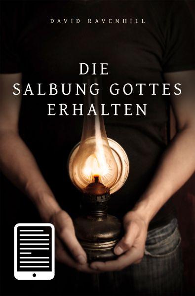 Die Salbung Gottes erhalten - eBook