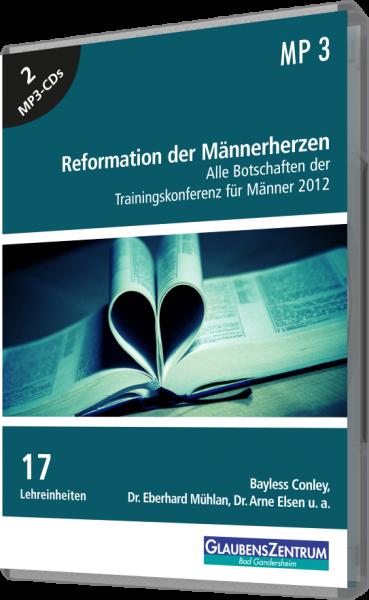 """Männerkonferenz 2012: """"Reformation der Männerherzen"""""""