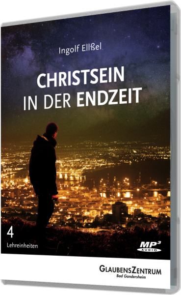 Christsein in der Endzeit