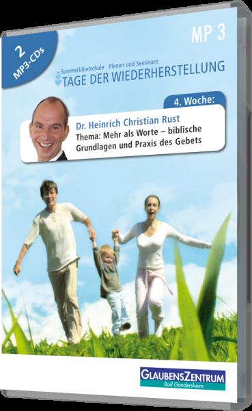 Sommerbibelschule 2008 - Woche 4: Mehr als Worte - biblische Grundlagen und Praxis des Gebets
