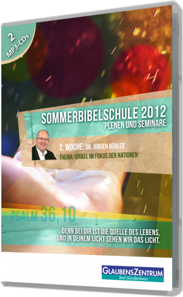 """Sommerbibelschule 2012 - Woche 2: """"Israel im Fokus der Nationen"""""""