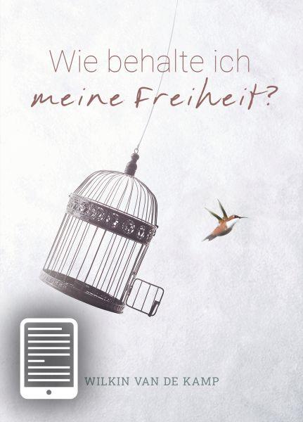 Wie behalte ich meine Freiheit? - eBook