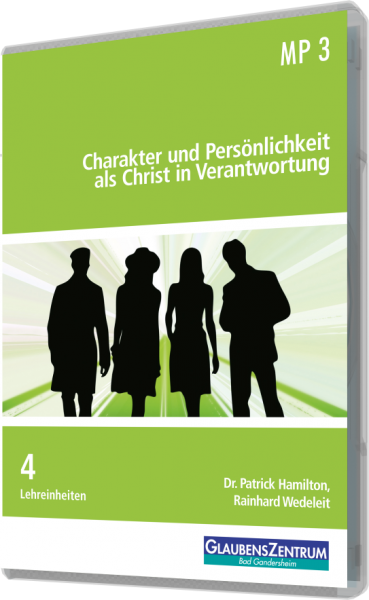 """Lehreinheit: """"Charakter und Persönlichkeit als Christ in Verantwortung"""""""