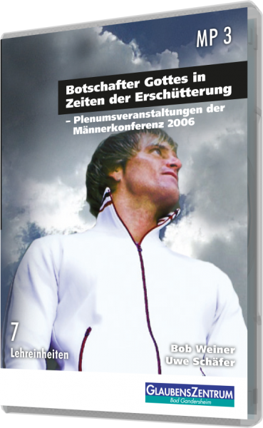 "Männerkonferenz 2006: ""Botschafter Gottes in Zeiten der Erschütterung"""