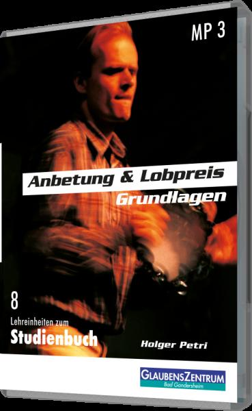 """Lehreinheit: """"Anbetung & Lobpreis - Grundlagen """""""
