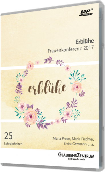 "Frauenkonferenz 2017: ""Erblühe"""
