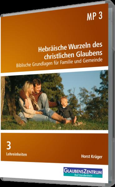 """Lehreinheit: """"Hebräische Wurzeln des christlichen Glaubens"""""""
