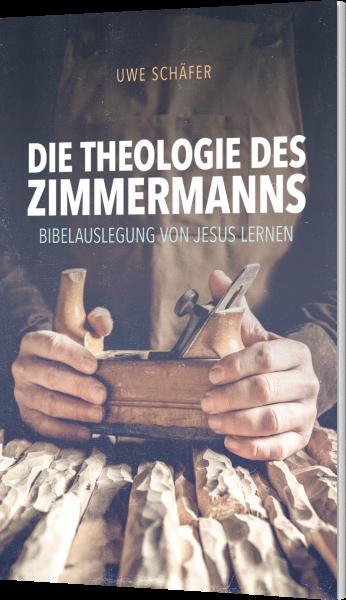Die Theologie des Zimmermanns