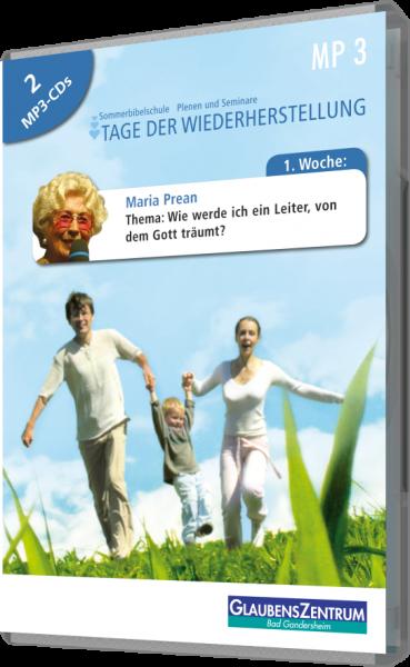 """Sommerbibelschule 2009 - Woche 1: """"Wie werde ich ein Leiter von dem Gott träumt?"""""""