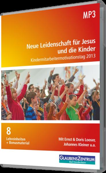 """Kindermitarbeiter-Motivations-Tag 2013 - """"Neue Leidenschaft für Jesus und die Kinder"""""""