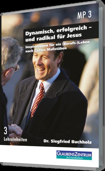 """Lehreinheit: """"Dynamisch, erfolgreich - und radikal für Jesus"""""""